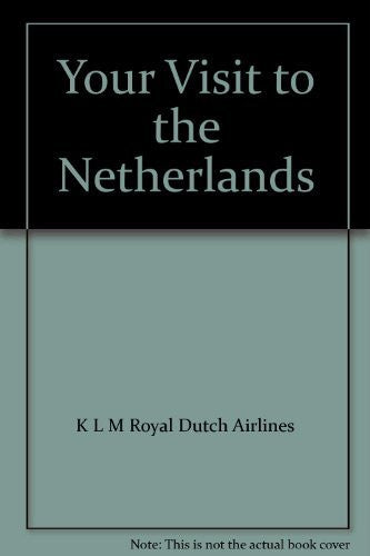 Your Visit to the Netherlands