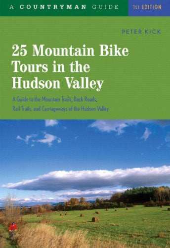 25 Mountain Bike Tours in the Hudson Valley: A Backcountry Guide (25 Bicycle Tours) - Wide World Maps & MORE! - Book - Kick - Wide World Maps & MORE!