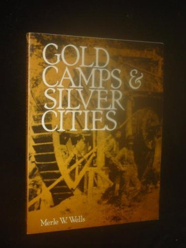 us topo - Gold Camps & Silver Cities: Nineteenth century mining in central and southern Idaho (Bulletin / Idaho Dept. of Lands, Bureau of Mines and Geology) - Wide World Maps & MORE! - Book - Wide World Maps & MORE! - Wide World Maps & MORE!