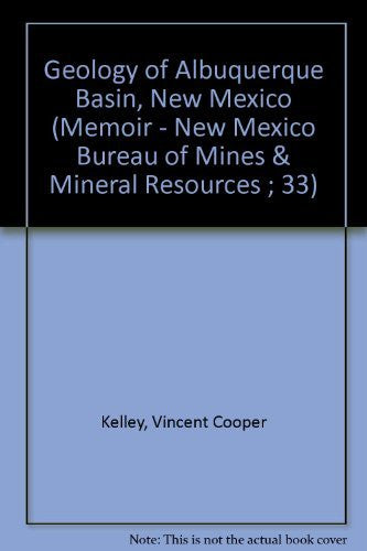 Geology of Albuquerque Basin, New Mexico (Memoir - New Mexico Bureau of Mines & Mineral Resources ; 33)