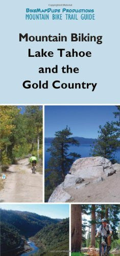 Mountain Biking Lake Tahoe and the Gold Country - Wide World Maps & MORE! - Book - BikeMapDude - Wide World Maps & MORE!