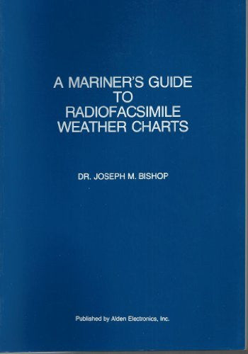 A mariner's guide to radiofacsimile weather charts
