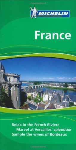 Michelin the Green Guide France (Michelin Green Guides)