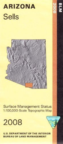 Sells Arizona 1:100,000 Scale Topo Map Surface Management Status BLM 30x60 Minute Quad