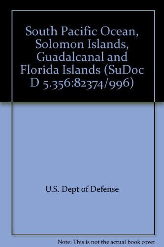 South Pacific Ocean, Solomon Islands, Guadalcanal and Florida Islands (SuDoc D 5.356:82374/996)