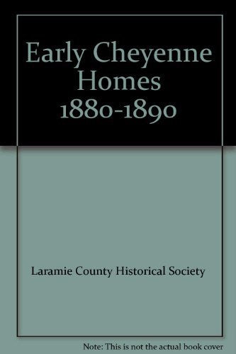 Early Cheyenne Homes 1880-1890