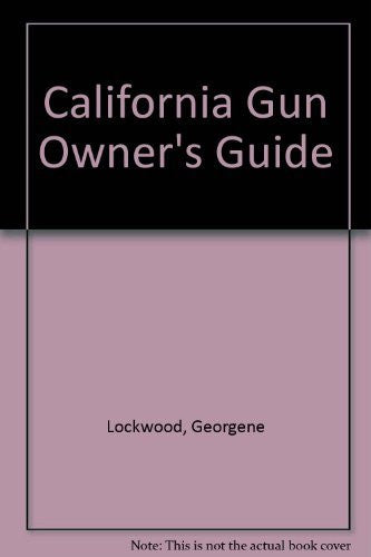 The California Gun Owner's Guide