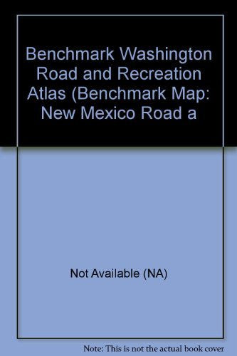 Benchmark Washington Road and Recreation Atlas (Benchmark Map: New Mexico Road a
