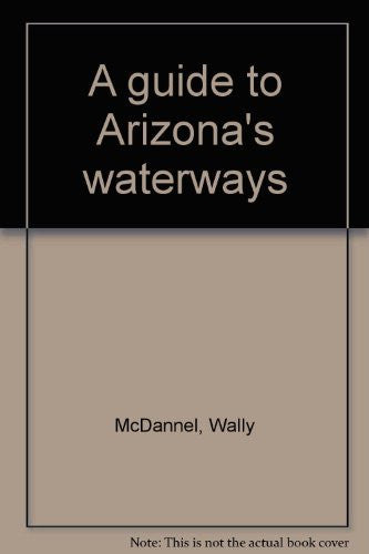 A guide to Arizona's waterways
