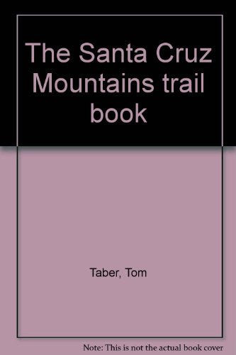 The Santa Cruz Mountains trail book - Wide World Maps & MORE! - Book - Brand: Oak Valley Press - Wide World Maps & MORE!