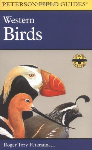 A Field Guide to Western Birds: A Completely New Guide to Field Marks of All Species Found in North America West of the 100th Meridian and North of Mexico (Peterson Field Guides) - Wide World Maps & MORE! - Book - Wide World Maps & MORE! - Wide World Maps & MORE!