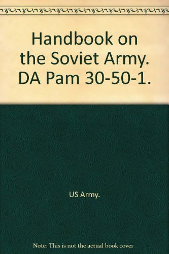 Handbook on the Soviet Army. DA Pam 30-50-1.