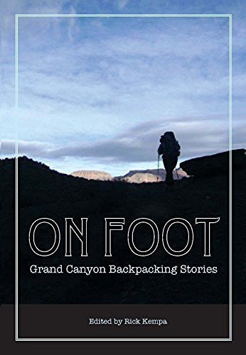 On Foot: Grand Canyon Backpacking Stories
