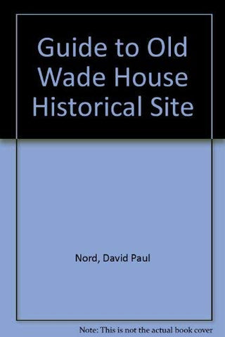 Guide to Old Wade House Historical Site
