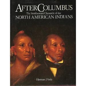 After Columbus: The Smithsonian Chronicle of the North American Indians