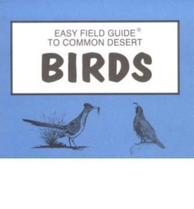 Easy Field Guide Common Desert Birds - Wide World Maps & MORE! - Book - American Traveler Press - Wide World Maps & MORE!