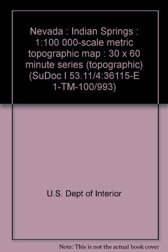 Nevada : Indian Springs : 1:100 000-scale metric topographic map : 30 x 60 minute series (topographic) (SuDoc I 53.11/4:36115-E 1-TM-100/993) - Wide World Maps & MORE! - Book - Wide World Maps & MORE! - Wide World Maps & MORE!