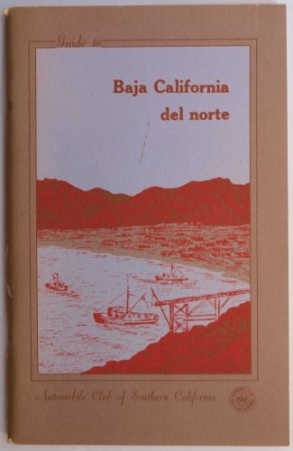 Guide to Baja California Del Norte, Beginning the Peninsular Journey - Wide World Maps & MORE! - Book - Wide World Maps & MORE! - Wide World Maps & MORE!