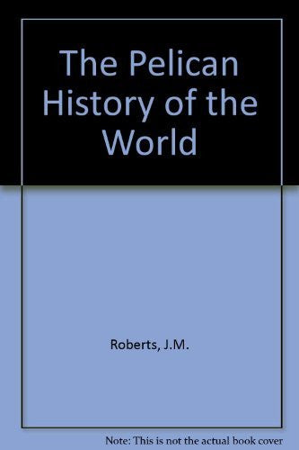 History of the World, The Pelican
