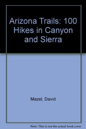 us topo - Arizona Trails: 100 Hikes in Canyon and Sierra - Wide World Maps & MORE! - Book - Brand: Wilderness Pr - Wide World Maps & MORE!