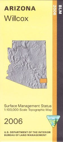 2006 Willcox, Arizona: 1:100,000-scale Topographic Map: 60 × 30-minute Series (Surface Management Status) - Wide World Maps & MORE! - Map - United Stated Department of the Interior - Wide World Maps & MORE!