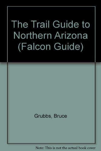 The Trail Guide to Northern Arizona (Falcon Guide)
