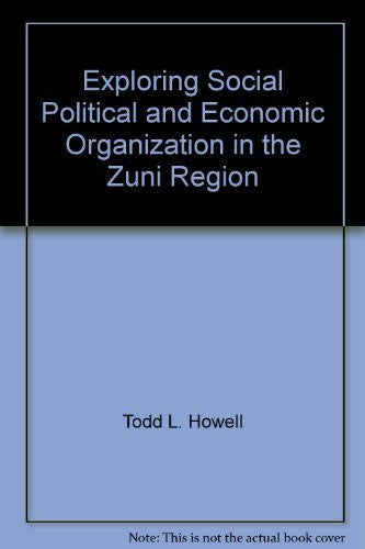 Exploring social, political and economic organization in the Zuni region (Arizona State University anthropological research papers)