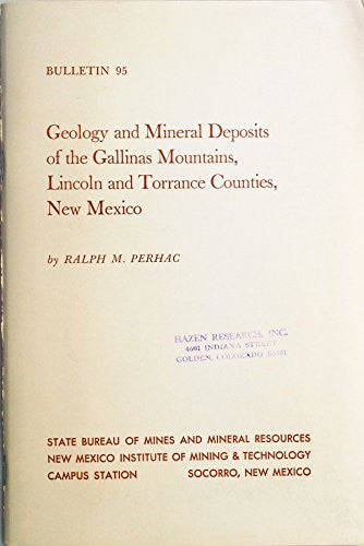 Geology and mineral deposits of the Gallinas Mountains, Lincoln and Torrance Counties, New Mexico, (New Mexico. Bureau of Mines and Mineral Resources. Bulletin)