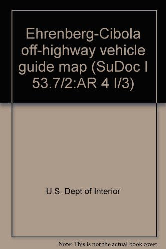 us topo - Ehrenberg-Cibola off-highway vehicle guide map (SuDoc I 53.7/2:AR 4 I/3) - Wide World Maps & MORE! - Book - Wide World Maps & MORE! - Wide World Maps & MORE!
