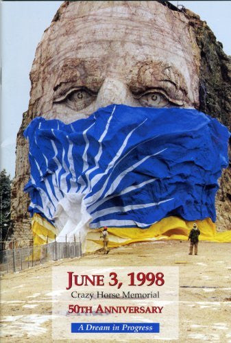 June 3, 1998 Crazy Horse Memorial 50th Anniversary- A Dream in Progress