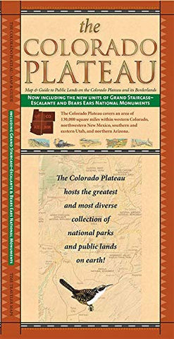 The Colorado Plateau, Map & Guide To Public Lands On The Colorado Plateau and Its Borderlands, Now including the new units of Grand Staircase-Escalante and Bears Ears National Monument