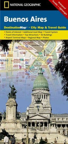 National Geographic Destination Map Buenos Aires (National Geographic Destination Map) National Geographic Destination City Map Buenos Aires