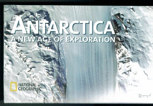 Antarctica a New Age of Exploration, National Geographic Map 2002