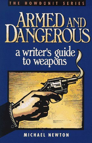 us topo - Armed and Dangerous: A Writer's Guide to Weapons (Howdunit Writing) - Wide World Maps & MORE! - Book - Brand: Writer's Digest Books - Wide World Maps & MORE!