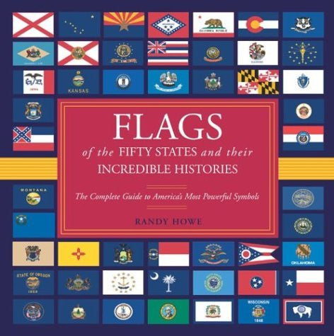 Flags of the Fifty States and Their Incredible Histories: The Complete Guide to America's Most Powerful Symbols - Wide World Maps & MORE! - Book - Brand: The Lyons Press - Wide World Maps & MORE!