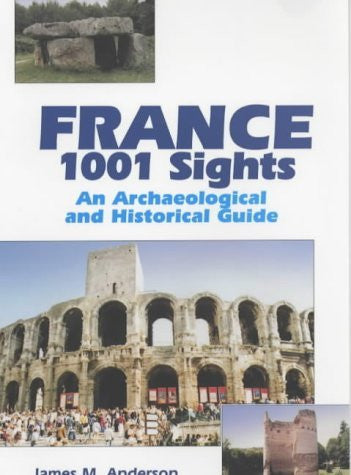 France: 1001 Sights - An Archaeological and Historical Guide - Wide World Maps & MORE! - Book - Wide World Maps & MORE! - Wide World Maps & MORE!