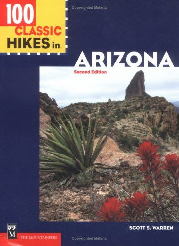100 Classic Hikes in Arizona