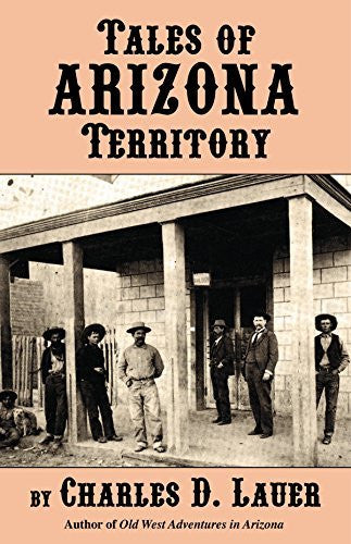 Tales of Arizona Territory - Wide World Maps & MORE! - Book - Brand: Primer Publishers - Wide World Maps & MORE!