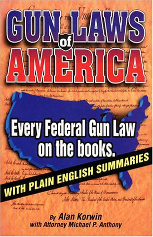 Gun Laws of America: Every Federal Gun Law on the Books : With Plain English Summaries - Wide World Maps & MORE! - Book - Bloomfield Press - Wide World Maps & MORE!