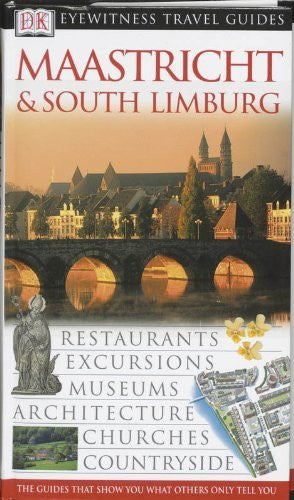 Maastricht & South Limburg (Dk Eyewitness Travel Guide)
