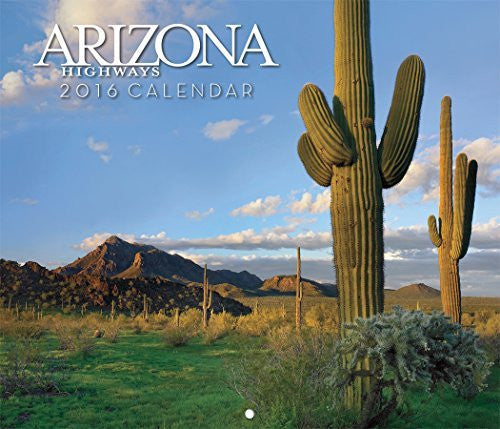 Arizona Highways 2016 Scenic Wall Calendar