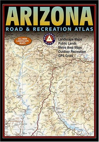 Benchmark Arizona Road & Recreation Atlas. Fifth Edition