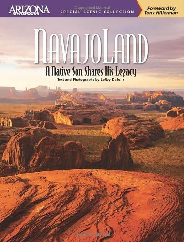 Navajoland: A Native Son Shares His Legacy (Arizona Highways Special Scenic Collection) (Arizona Highways Special Scenic Collections) by LeRoy DeJolie (2010-08-31)