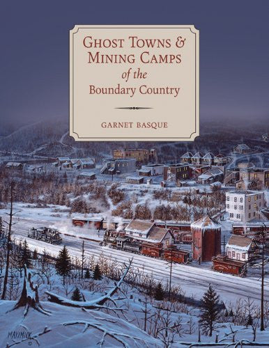 Ghost Towns & Mining Camps of the Boundary Country - Wide World Maps & MORE! - Book - Wide World Maps & MORE! - Wide World Maps & MORE!