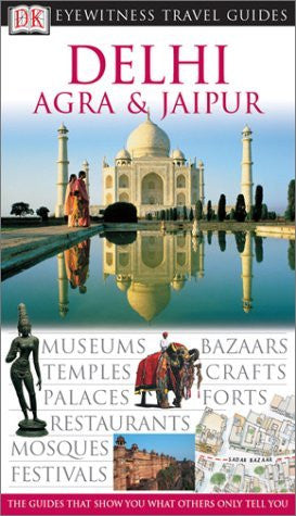 Delhi, Agra & Jaipur (Eyewitness Travel Guides)