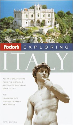 Fodor's Exploring Italy, 5th Edition (Exploring Guides)