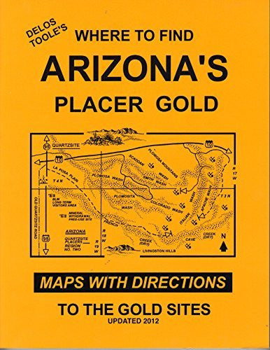 us topo - Delos Toole's Where to Find Arizona's Placer Gold: Maps with Directions to the Gold Sites - Wide World Maps & MORE! - Book - Wide World Maps & MORE! - Wide World Maps & MORE!