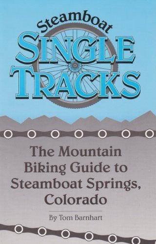Steamboat Single Tracks : The Mountain Biking Guide to Steamboat Springs, Colorado - Wide World Maps & MORE! - Book - Brand: Fat Tire Pr - Wide World Maps & MORE!