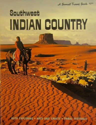 Southwest Indian country: Arizona, New Mexico, Southern Utah, and Colorado, (A Sunset travel book)