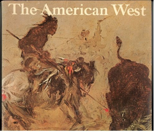 The American West;: Painters from Catlin to Russell